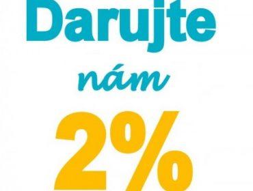 DARUJTE NÁM VAŠE 2% Z DANE